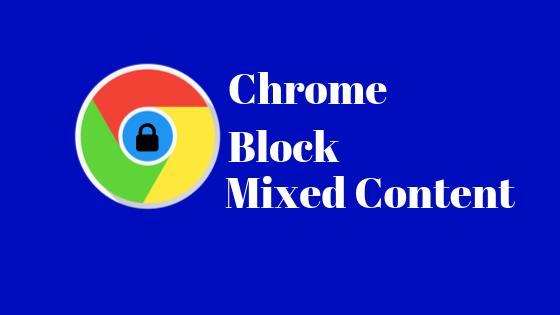 Chrome block mixed content