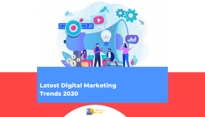Latest Digital Marketing Trends of 2020