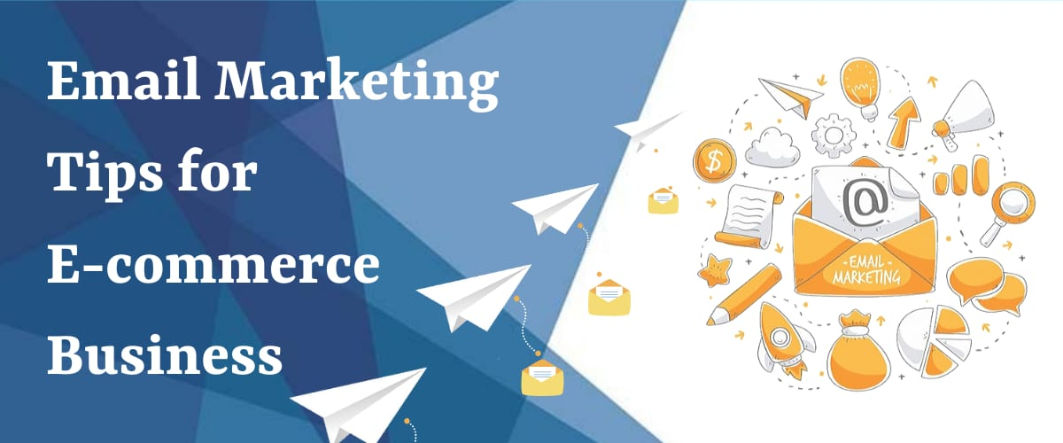 Top 15 Email Marketing Tips for E-Commerce Business