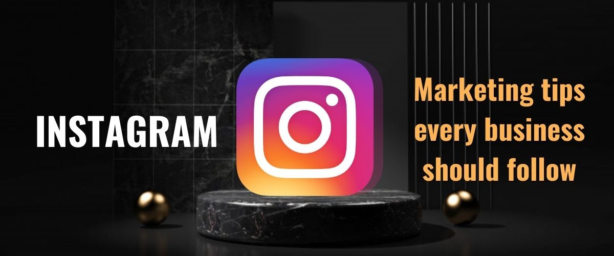 Powerful Instagram Marketing Tips – Every Business should follow